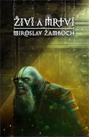 Miroslav Žamboch: Živí a mrtví