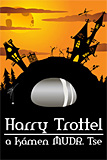 Peter M. Jolin: Harry Trottel a kmen MUDr. Tse