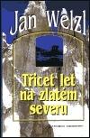 Jan Welzl - Třicet let na zlatém severu