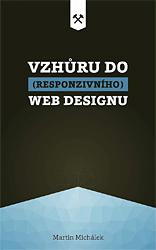 Martin Michálek: Vzhůru do (rezsponzivního) webdesignu