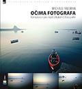 Michael Freeman: Očima fotografa - kompozice pro lepší [digitální] fotografie