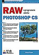 Bruce Fraser: RAW s programem Adobe Photoshop CS